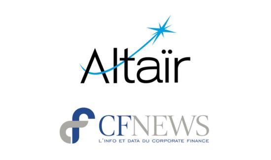 Le groupe Altaïr est le lauréat du Grand Prix CFNews 2018 de la Croissance Externe et annonce le renforcement de son équipe dirigeante